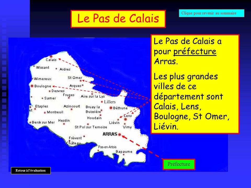 Le Pas de Calais Le Pas de Calais a pour préfecture Arras. Les plus grandes villes de ce département sont Calais, Lens, Boulogne, St Omer, Liévin. Pré