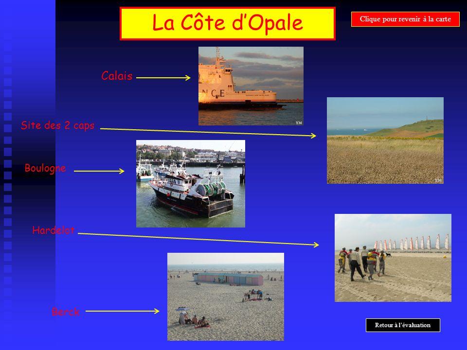 La Côte dOpale Calais Boulogne Berck Site des 2 caps Hardelot Clique pour revenir à la carte Retour à lévaluation