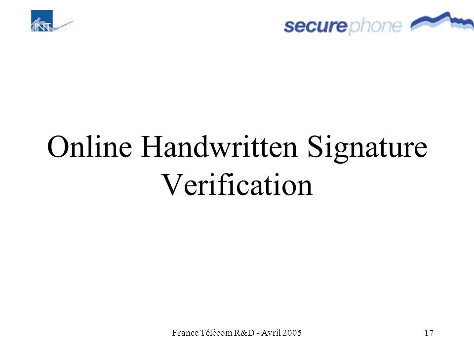 France Télécom R&D - Avril 200517 Online Handwritten Signature Verification