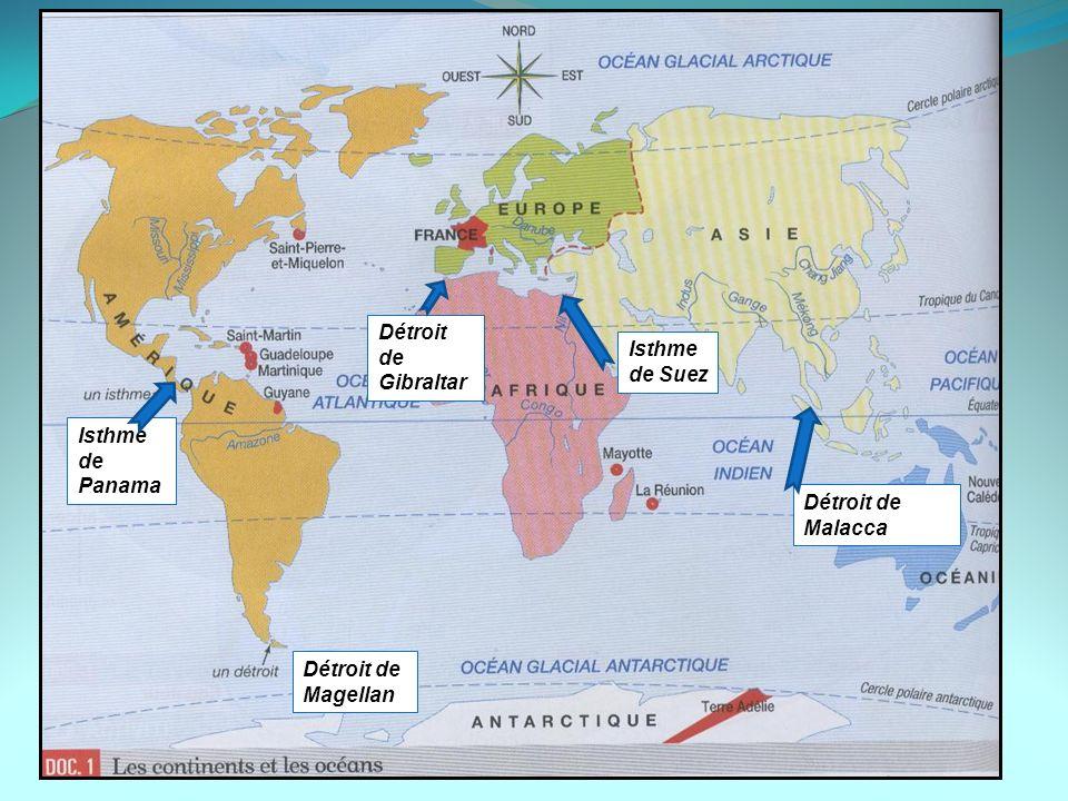 Isthme de Panama Isthme de Suez Détroit de Magellan Détroit de Gibraltar Détroit de Malacca