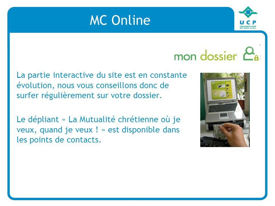 MC Online La partie interactive du site est en constante évolution, nous vous conseillons donc de surfer régulièrement sur votre dossier.