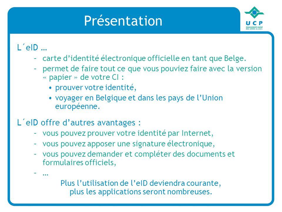Présentation L´eID … –carte didentité électronique officielle en tant que Belge.