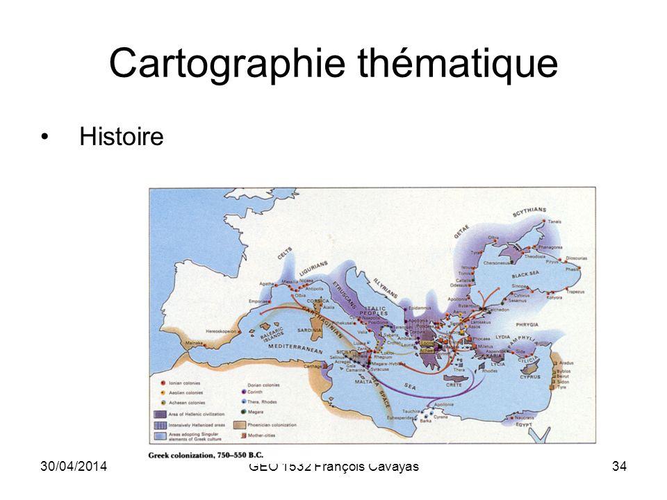 30/04/2014GEO 1532 François Cavayas34 Cartographie thématique Histoire