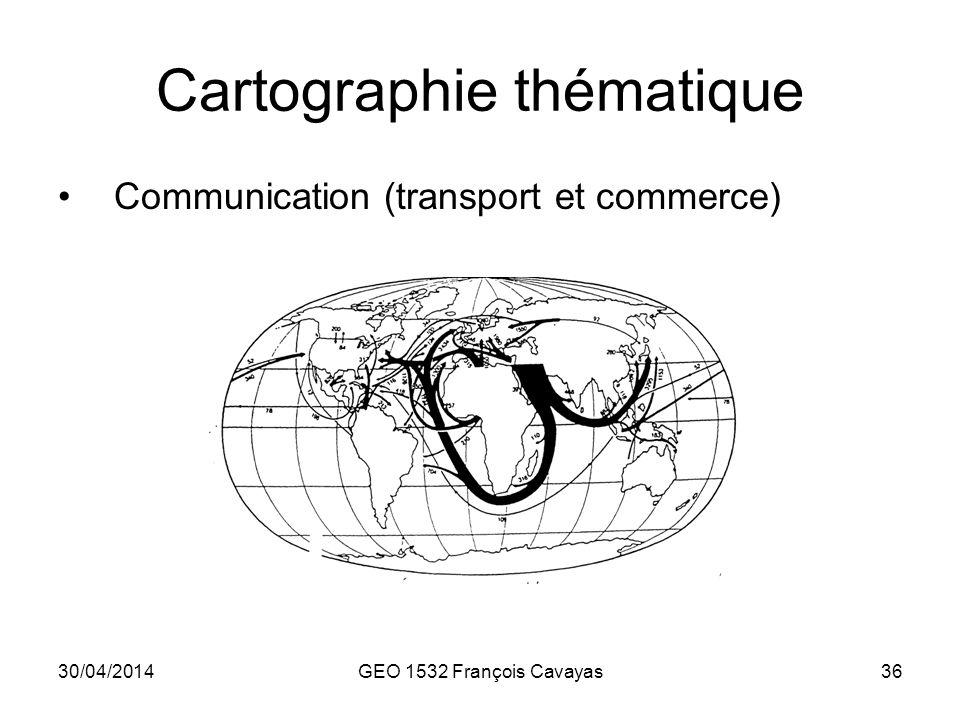 30/04/2014GEO 1532 François Cavayas36 Cartographie thématique Communication (transport et commerce)