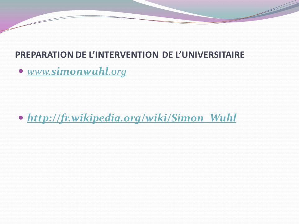 PREPARATION DE LINTERVENTION DE LUNIVERSITAIRE www.simonwuhl.org www.simonwuhl.org http://fr.wikipedia.org/wiki/Simon_Wuhl