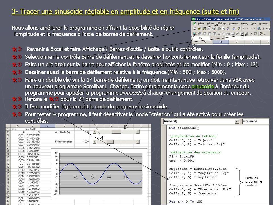 3- Tracer une sinusoïde réglable en amplitude et en fréquence (suite et fin) Nous allons améliorer le programme en offrant la possibilité de régler l amplitude et la fréquence à l aide de barres de défilement.