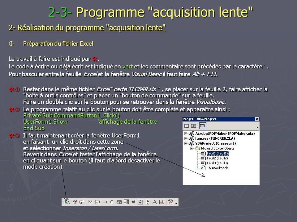 2-3- Programme acquisition lente 2-3- Programme acquisition lente 2- Réalisation du programme acquisition lente Préparation du fichier Excel Préparation du fichier Excel Le travail à faire est indiqué par.