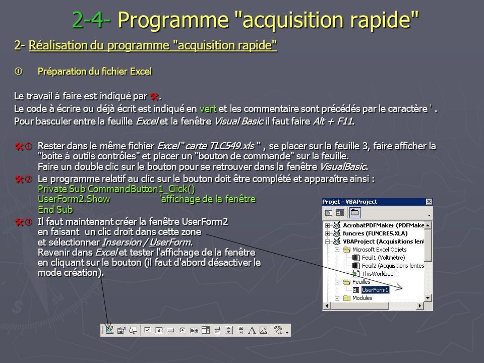 2-4- Programme acquisition rapide 2-4- Programme acquisition rapide 2- Réalisation du programme acquisition rapide Préparation du fichier Excel Préparation du fichier Excel Le travail à faire est indiqué par.