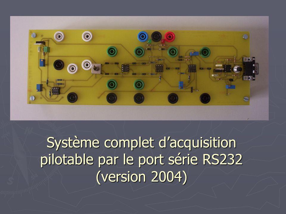 Système complet dacquisition pilotable par le port série RS232 (version 2004)