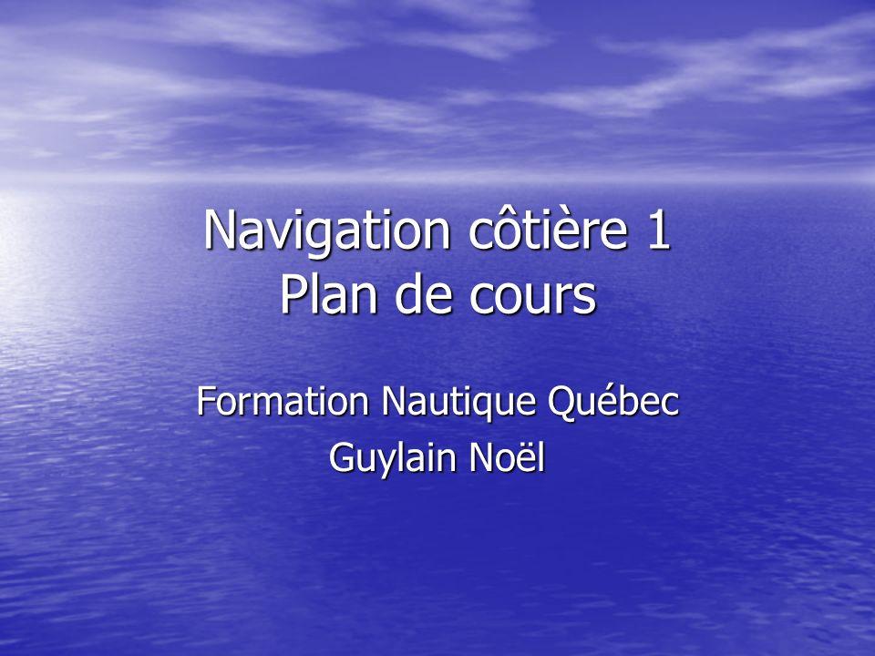 Navigation côtière 1 Plan de cours Formation Nautique Québec Guylain Noël