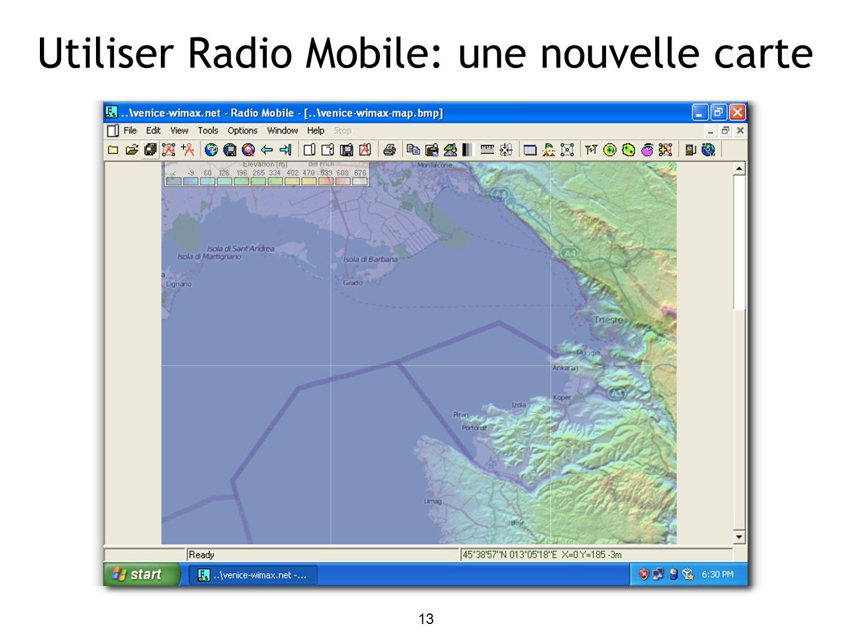 13 Utiliser Radio Mobile: une nouvelle carte