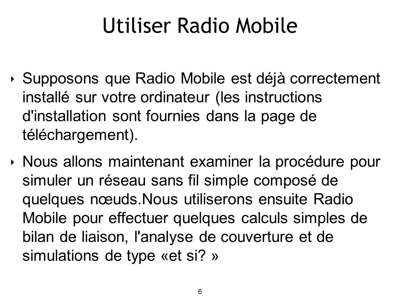 17 Utiliser Radio Mobile: unités Après la création, vous devez assigner le système propre à chaque unité: Miramare 1 Église Château sont tous les â SmallRadio Miramare 2 Hôtel sont à la fois â BigRadio