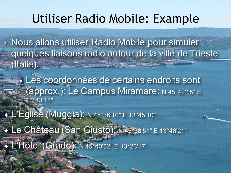 7 Utiliser Radio Mobile: Example 7 Nous allons utiliser Radio Mobile pour simuler quelques liaisons radio autour de la ville de Trieste (Italie).