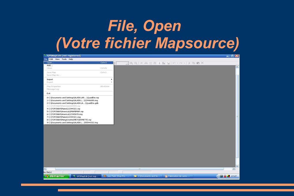 File, Open (Votre fichier Mapsource)