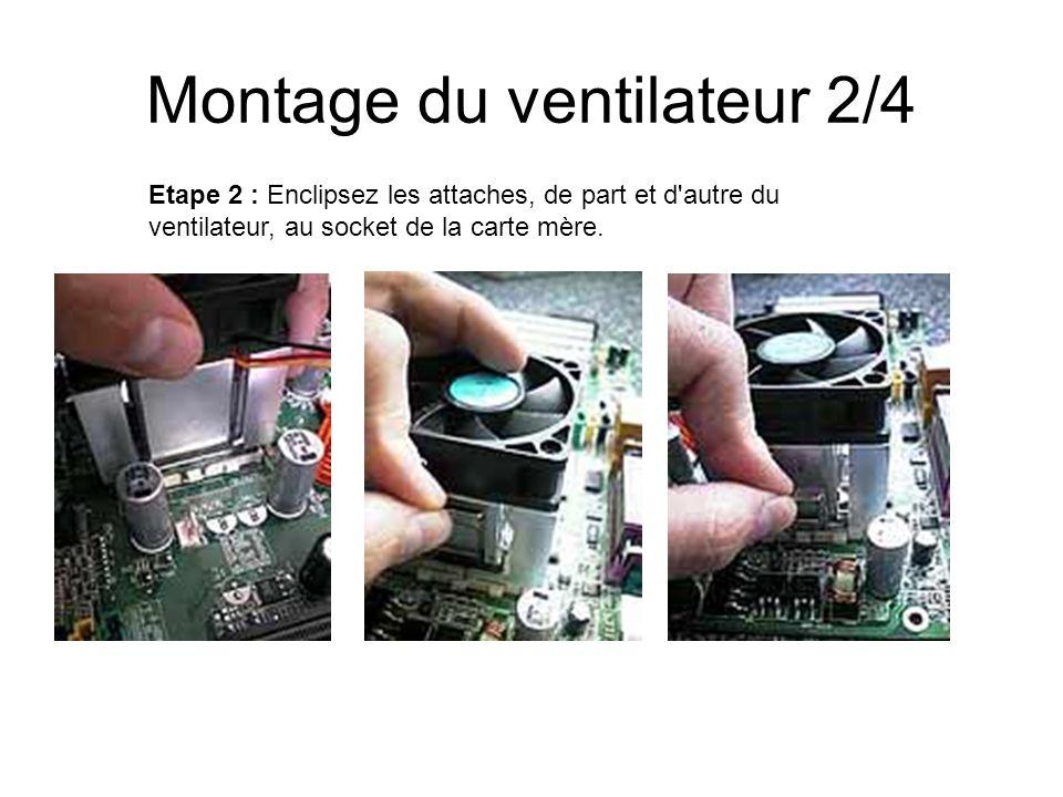 Montage du ventilateur 2/4 Etape 2 : Enclipsez les attaches, de part et d'autre du ventilateur, au socket de la carte mère.