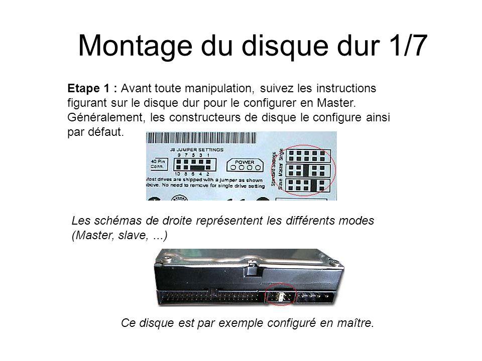 Montage du disque dur 1/7 Etape 1 : Avant toute manipulation, suivez les instructions figurant sur le disque dur pour le configurer en Master. Général