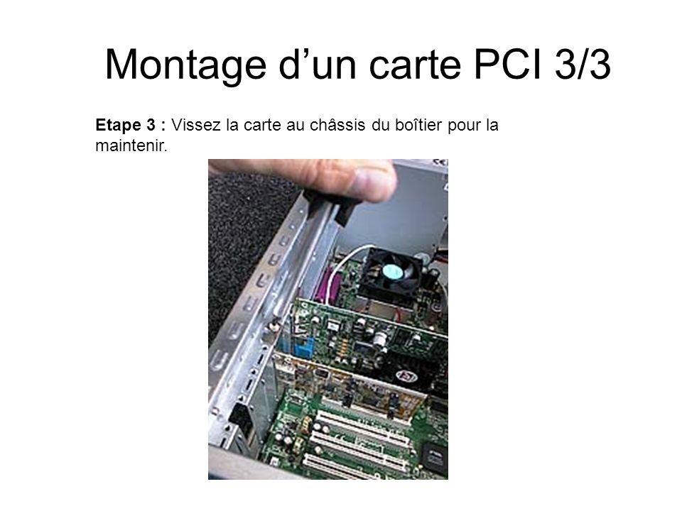 Montage dun carte PCI 3/3 Etape 3 : Vissez la carte au châssis du boîtier pour la maintenir.