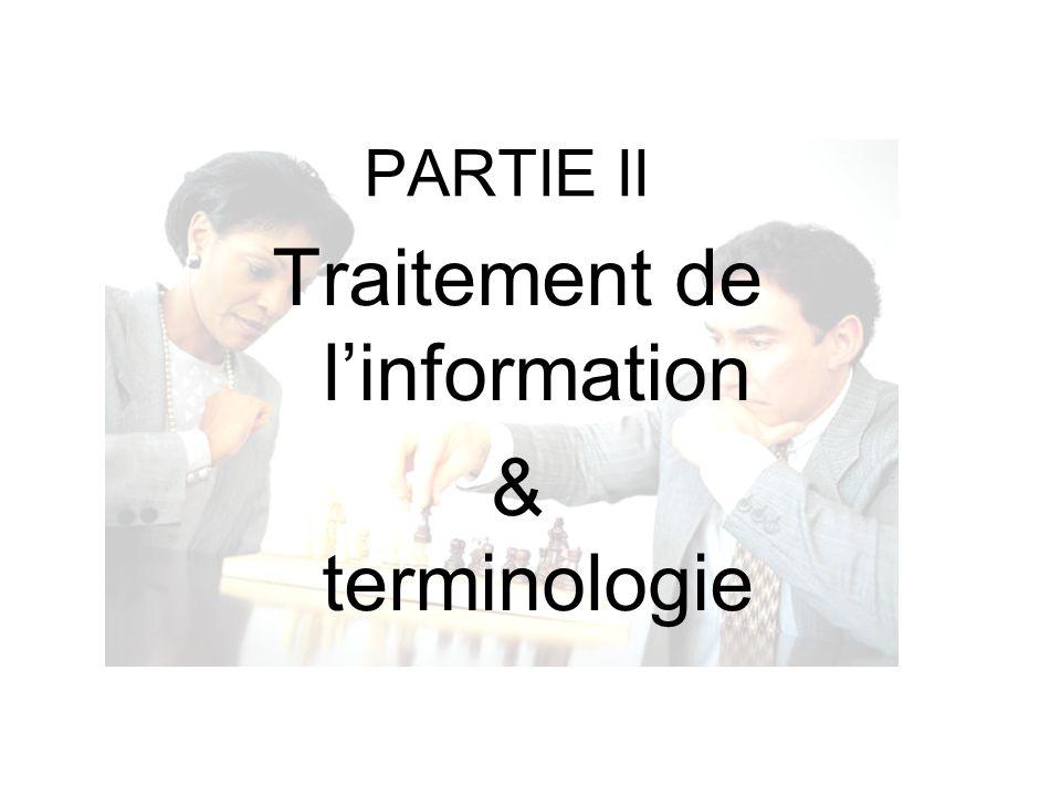 PARTIE II Traitement de linformation & terminologie