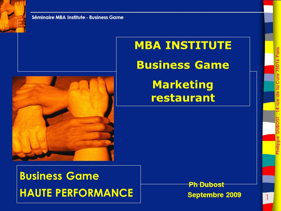 72 Philippe DUBOST, 14 rue de la Cure 75016 Paris Séminaire MBA Institute - Business Game Comment fixer les prix sur une carte de restaurant.