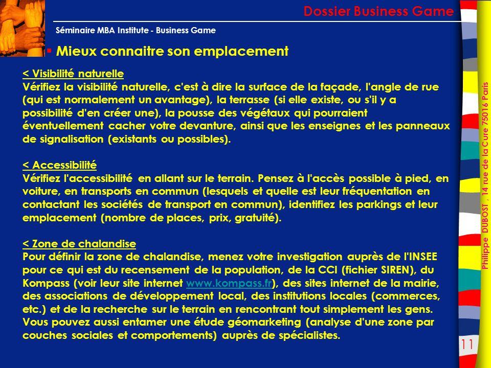 11 Philippe DUBOST, 14 rue de la Cure 75016 Paris Séminaire MBA Institute - Business Game Mieux connaitre son emplacement Dossier Business Game < Visi