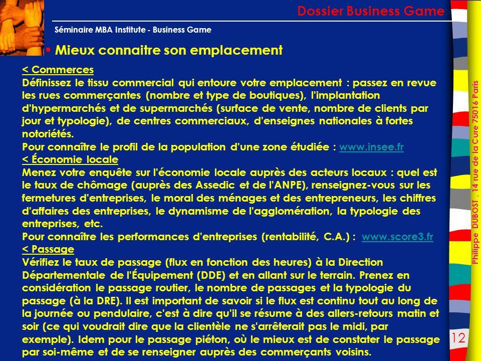 12 Philippe DUBOST, 14 rue de la Cure 75016 Paris Séminaire MBA Institute - Business Game Mieux connaitre son emplacement Dossier Business Game < Comm
