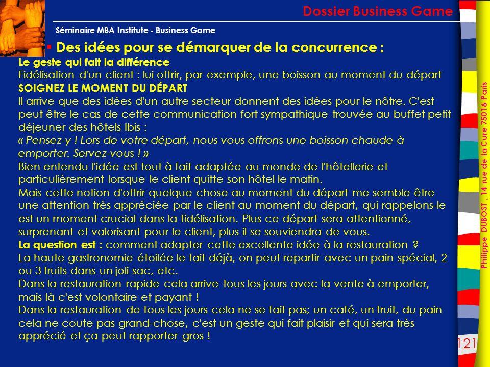 121 Philippe DUBOST, 14 rue de la Cure 75016 Paris Séminaire MBA Institute - Business Game Des idées pour se démarquer de la concurrence : Dossier Bus