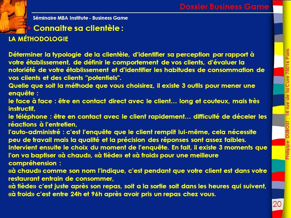 20 Philippe DUBOST, 14 rue de la Cure 75016 Paris Séminaire MBA Institute - Business Game Connaitre sa clientèle : Dossier Business Game LA MÉTHODOLOG