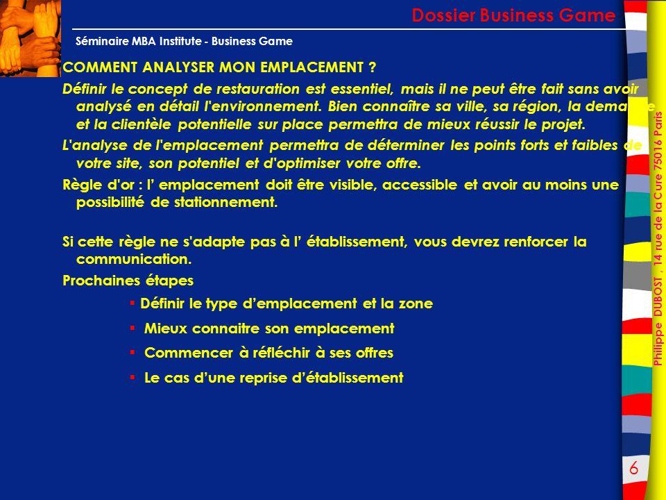 47 Philippe DUBOST, 14 rue de la Cure 75016 Paris Séminaire MBA Institute - Business Game Un outil dauto diagnostic Dossier Business Game Les questions relatives à mon restaurant L IMAGE DE MON ÉTABLISSEMENT ( suite) 60.