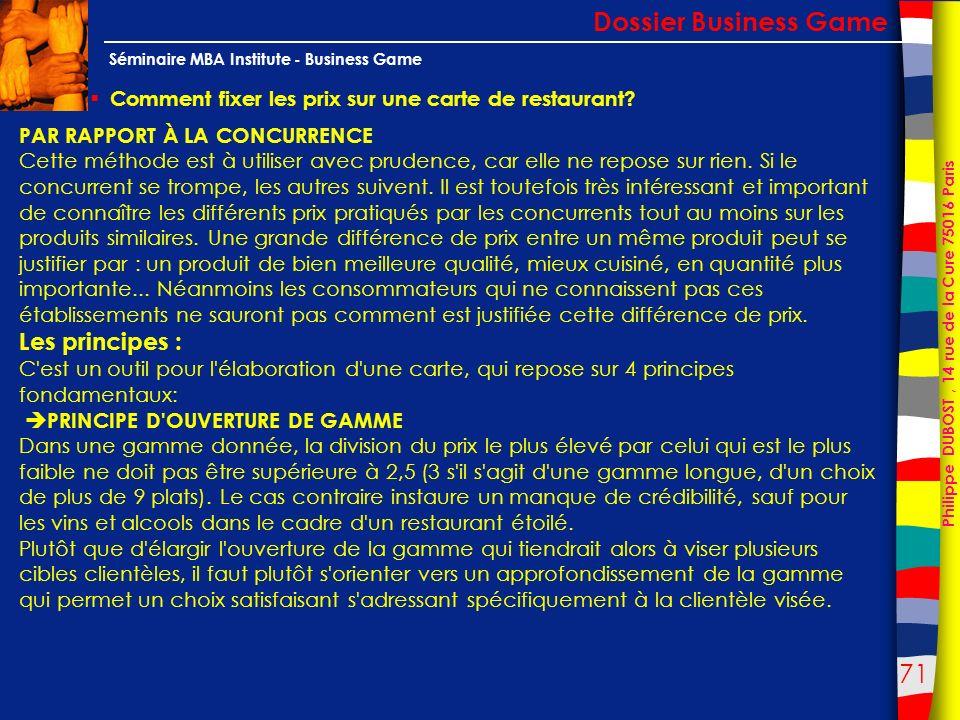 71 Philippe DUBOST, 14 rue de la Cure 75016 Paris Séminaire MBA Institute - Business Game Comment fixer les prix sur une carte de restaurant? Dossier