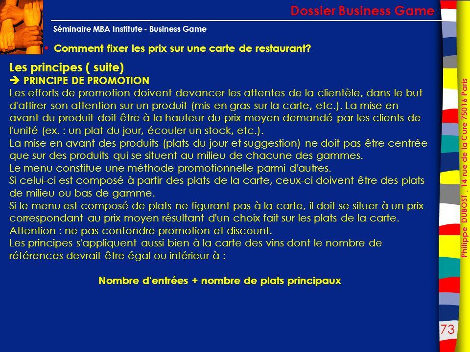 73 Philippe DUBOST, 14 rue de la Cure 75016 Paris Séminaire MBA Institute - Business Game Comment fixer les prix sur une carte de restaurant? Dossier