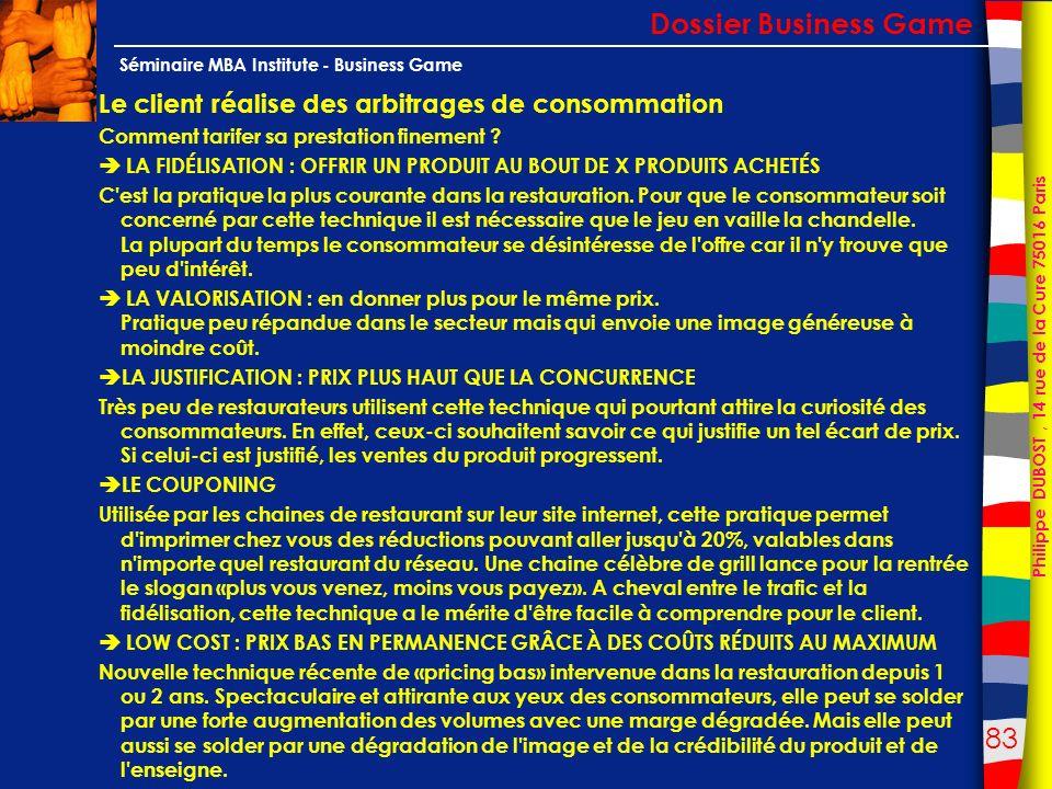 83 Philippe DUBOST, 14 rue de la Cure 75016 Paris Séminaire MBA Institute - Business Game Le client réalise des arbitrages de consommation Comment tar