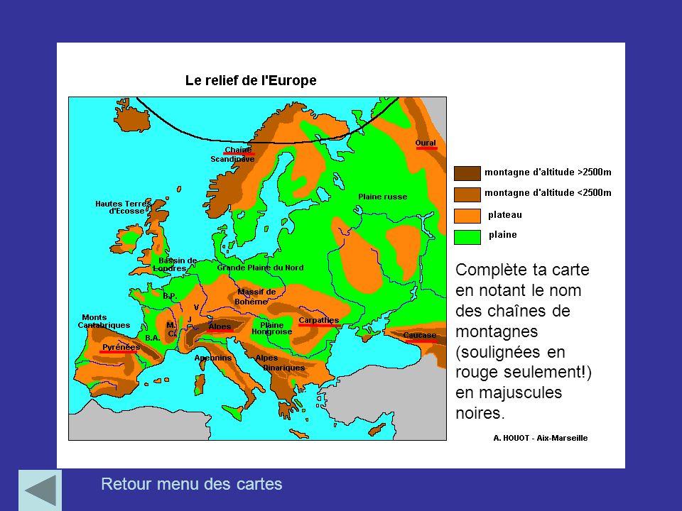 Complète ta carte en notant le nom des chaînes de montagnes (soulignées en rouge seulement!) en majuscules noires. Retour menu des cartes