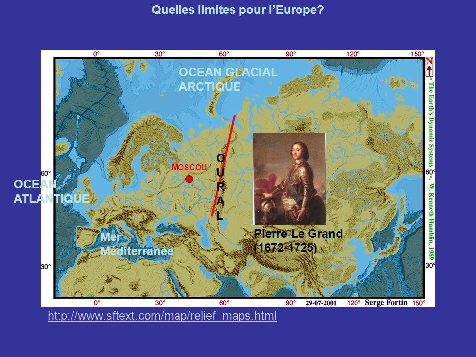http://www.sftext.com/map/relief_maps.html Quelles limites pour lEurope? OCEAN ATLANTIQUE OCEAN GLACIAL ARCTIQUE Mer Méditerranée MOSCOU OURALOURAL Pi