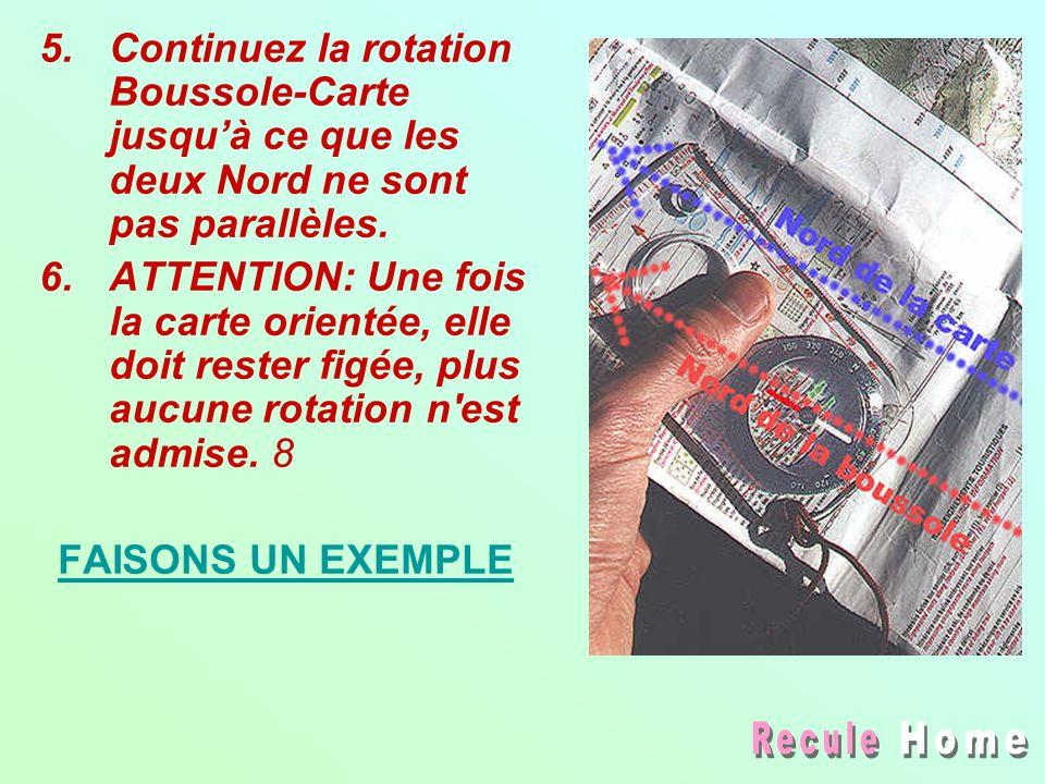 5.Continuez la rotation Boussole-Carte jusquà ce que les deux Nord ne sont pas parallèles. 6.ATTENTION: Une fois la carte orientée, elle doit rester f