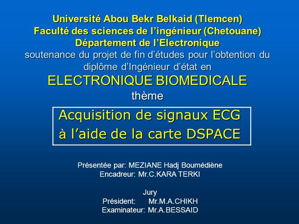 Université Abou Bekr Belkaid (Tlemcen) Faculté des sciences de lingénieur (Chetouane) Département de lElectronique soutenance du projet de fin détudes