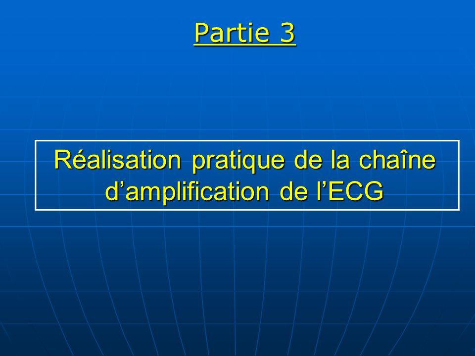 Partie 3 Réalisation pratique de la chaîne damplification de lECG