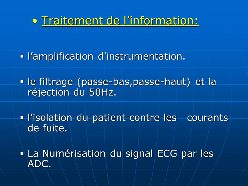 Traitement de linformation: Traitement de linformation: lamplification dinstrumentation. lamplification dinstrumentation. le filtrage (passe-bas,passe