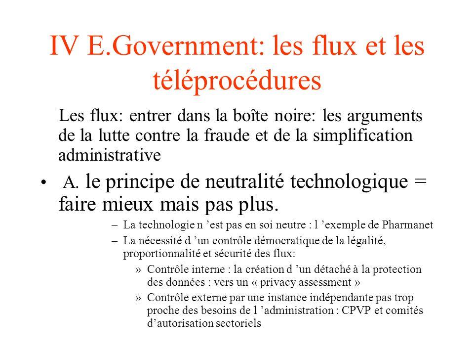 IV E.Government: les flux et les téléprocédures 1. Les flux: entrer dans la boîte noire: les arguments de la lutte contre la fraude et de la simplific