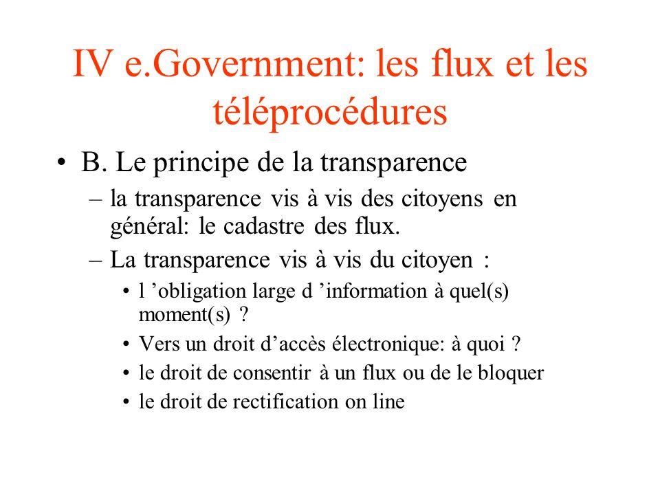 IV e.Government: les flux et les téléprocédures B. Le principe de la transparence –la transparence vis à vis des citoyens en général: le cadastre des