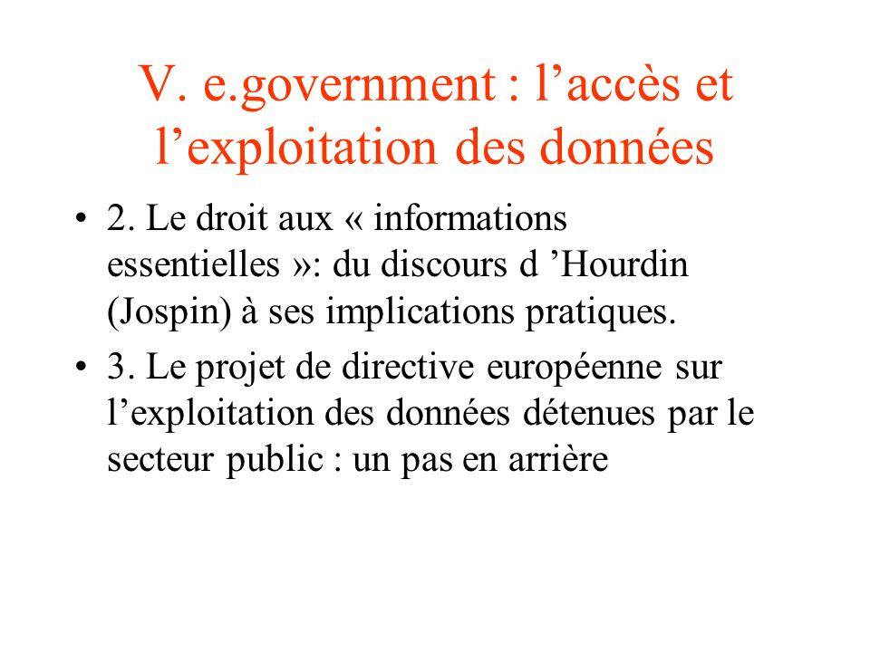V. e.government : laccès et lexploitation des données 2. Le droit aux « informations essentielles »: du discours d Hourdin (Jospin) à ses implications