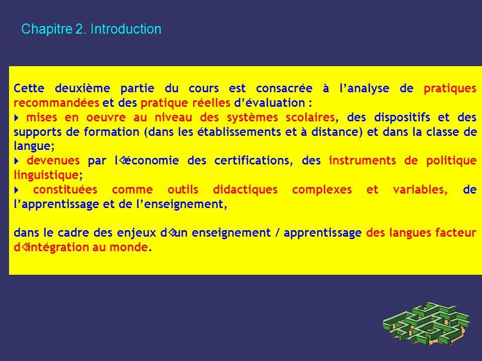 Chapitre 2. Introduction Cette deuxième partie du cours est consacrée à lanalyse de pratiques recommandées et des pratique réelles dévaluation : mises