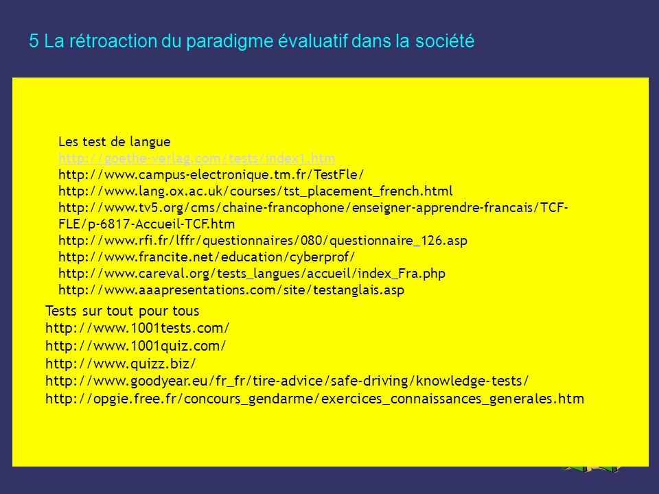 Les test de langue http://goethe-verlag.com/tests/index1.htm http://www.campus-electronique.tm.fr/TestFle/ http://www.lang.ox.ac.uk/courses/tst_placem