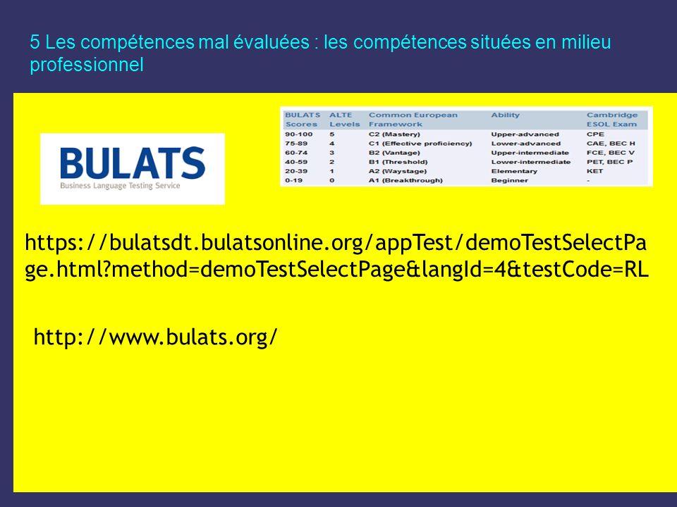 5 Les compétences mal évaluées : les compétences situées en milieu professionnel https://bulatsdt.bulatsonline.org/appTest/demoTestTutorialPage.html?m