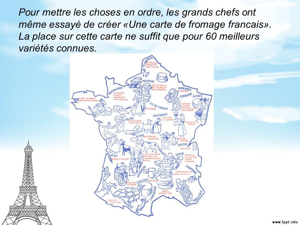 Pour mettre les choses en ordre, les grands chefs ont même essayé de créer «Une carte de fromage francais». La place sur cette carte ne suffit que pou