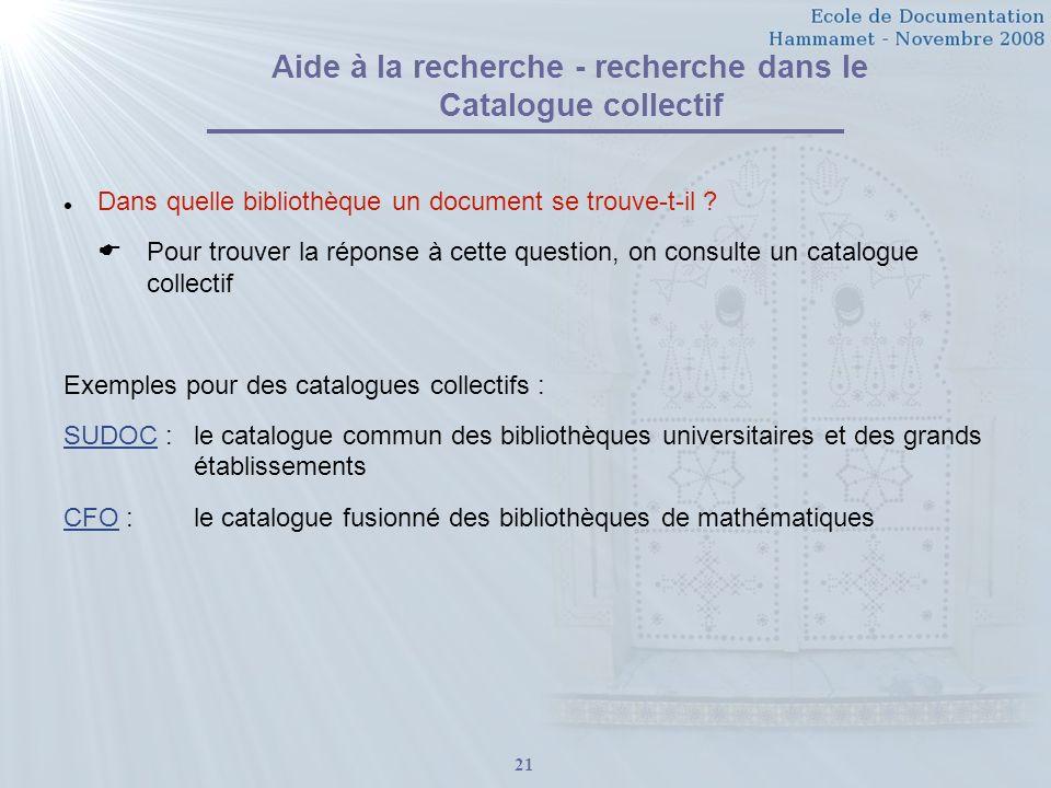 21 Aide à la recherche - recherche dans le Catalogue collectif Dans quelle bibliothèque un document se trouve-t-il .