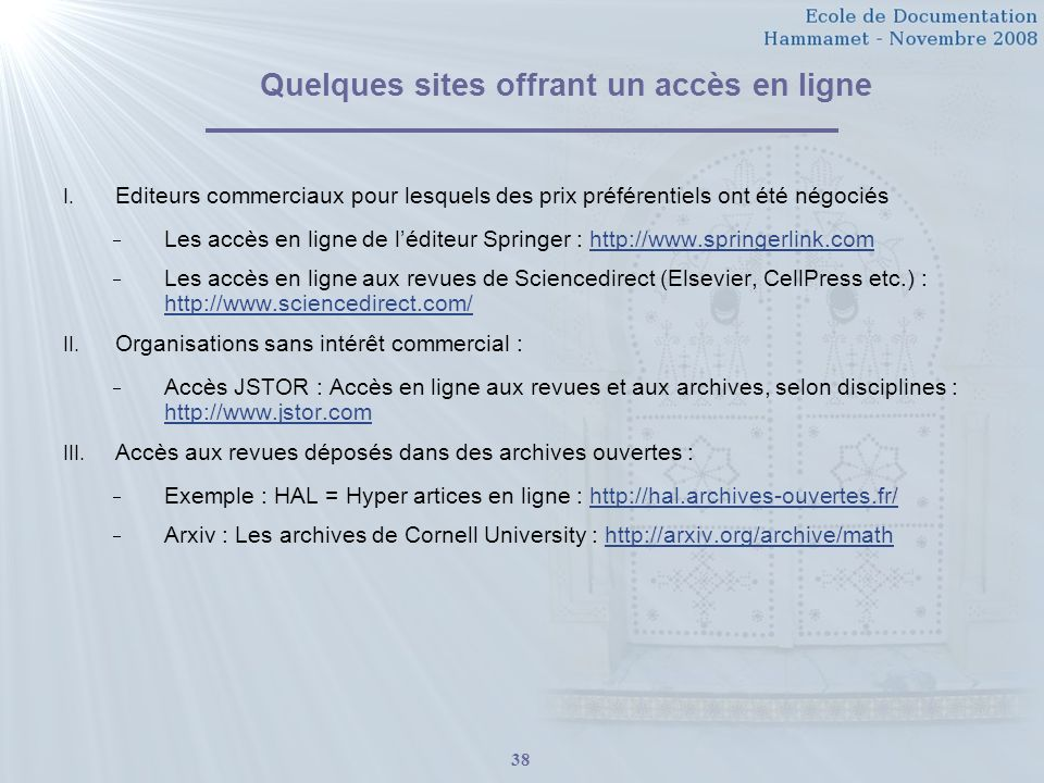 38 Quelques sites offrant un accès en ligne I.