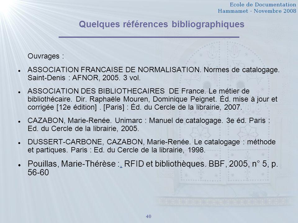 40 Quelques références bibliographiques Ouvrages : ASSOCIATION FRANCAISE DE NORMALISATION.