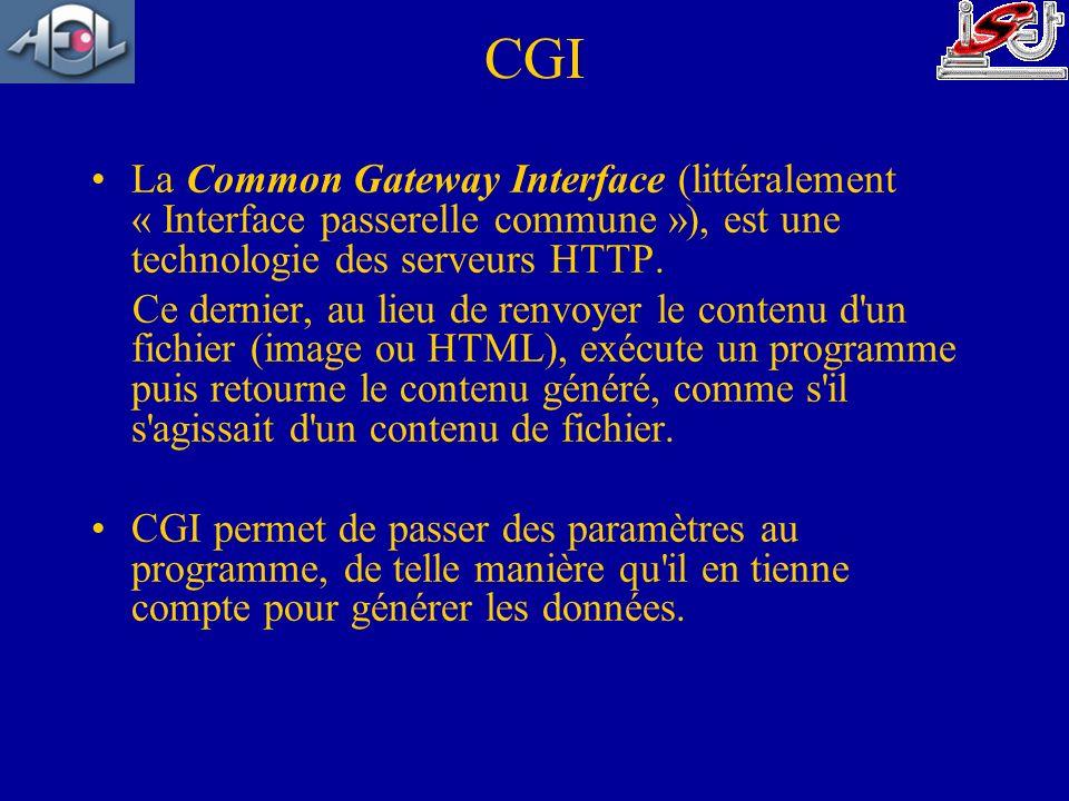 CGI La Common Gateway Interface (littéralement « Interface passerelle commune »), est une technologie des serveurs HTTP. Ce dernier, au lieu de renvoy