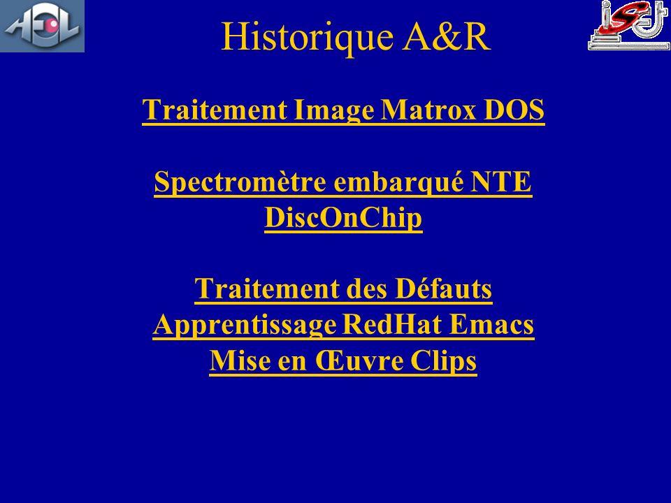 Traitement Image Matrox DOS Spectromètre embarqué NTE DiscOnChip Traitement des Défauts Apprentissage RedHat Emacs Mise en Œuvre Clips Historique A&R
