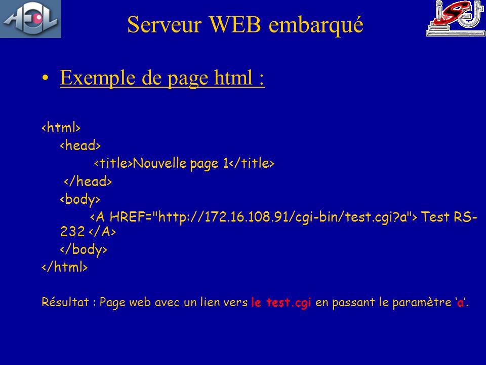 Serveur WEB embarqué Exemple de page html : Nouvelle page 1 Test RS- 232 Résultat : Page web avec un lien vers le test.cgi en passant le paramètre a.